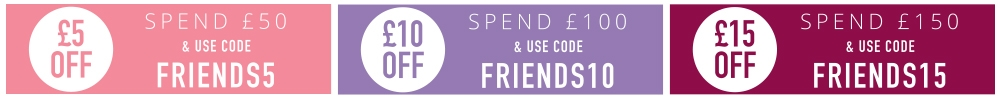 Friends and Family Voucher Codes - Save Up To £15