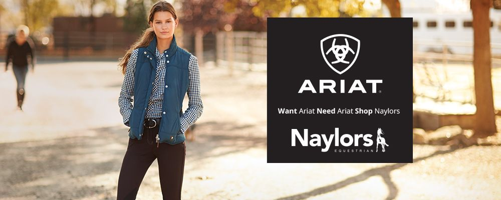 Want Ariat, Need Ariat, Shop Naylors